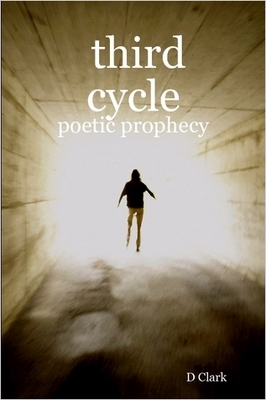 Product picture Third Cycle: Poetic Prophecy by: D Clark